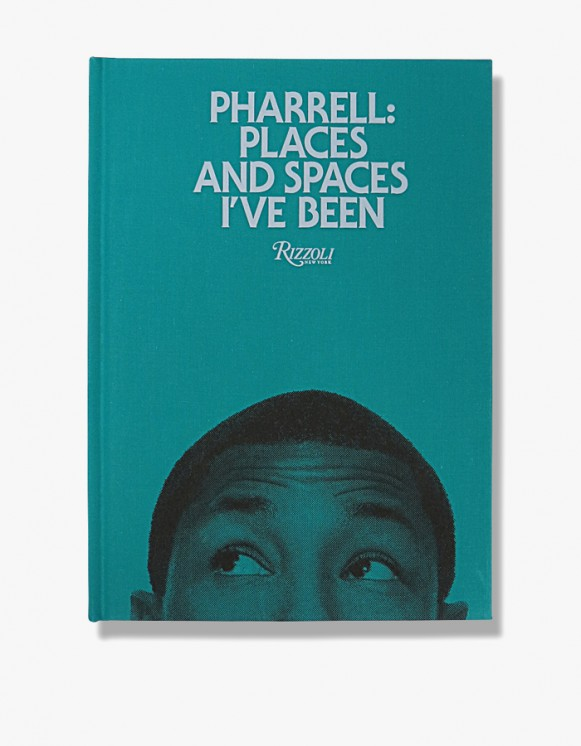 Rizzoli New York Pharrell : Places And Spaces i've been | HEIGHTS. | International Store