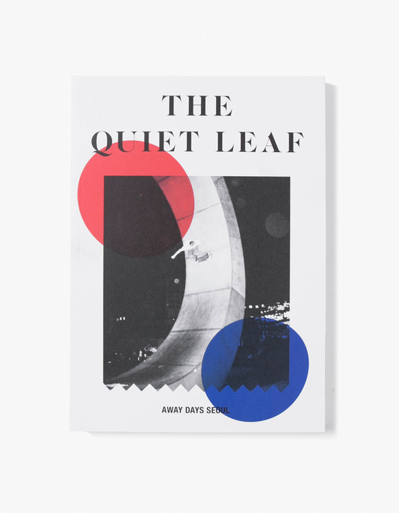 The Quiet Leaf The Quiet Leaf - Away Days Seoul | HEIGHTS. | International Store