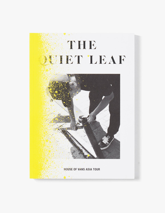 The Quiet Leaf The Quiet Leaf - House of Vans Asia Tour | HEIGHTS. | International Store