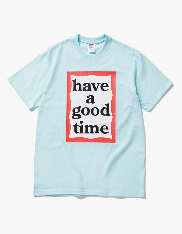 have a good time Big Frame S/S Tee - Sky Blue | HEIGHTS. | International Store