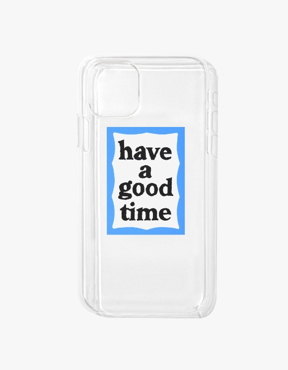 have a good time Blue Frame iPhone Case 11 - Clear | HEIGHTS. | International Store